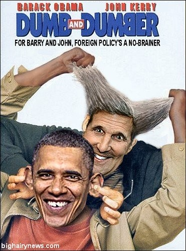 Dumb & Dumber Barack Obama & John Kerry