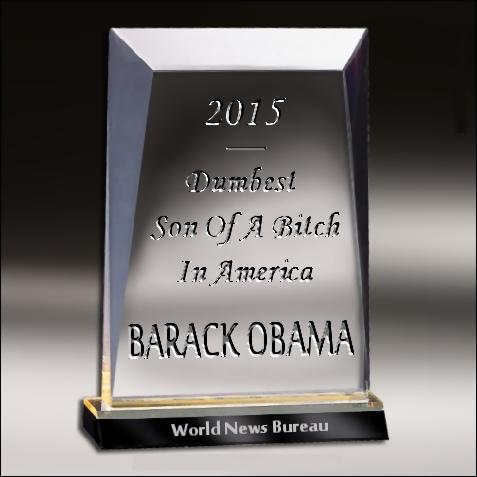 Worlds Dumbest SOB Barack Obama