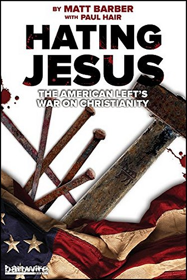 Hating-jesus-the-american-lefts-war-on-christianity-0-0